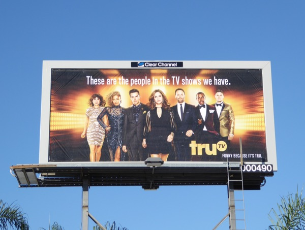 These are people in shows we have TruTV billboard