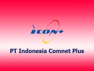 Lowongan Kerja PT Indonesia Comnet Plus (ICON+), lowongan kerja Kaltim Kaltara Januari Februari Maret April Mei Juni Juli Agustus 2020