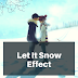 Let It Snow Effect