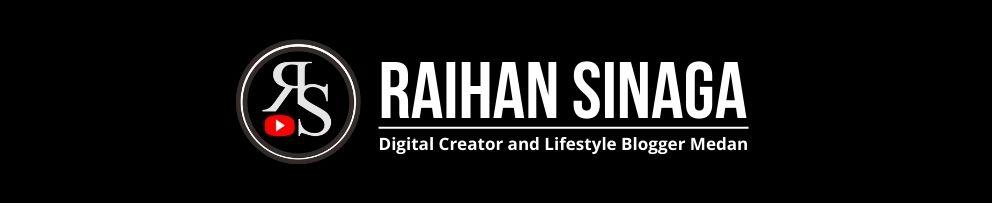 Raihan Sinaga - Digital Creator and Lifestyle Blogger Medan