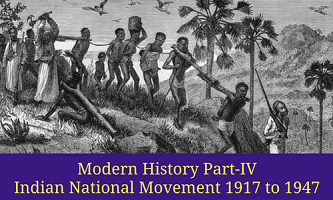 Modern History Part-IV  Indian National Movement 1917 to 1947