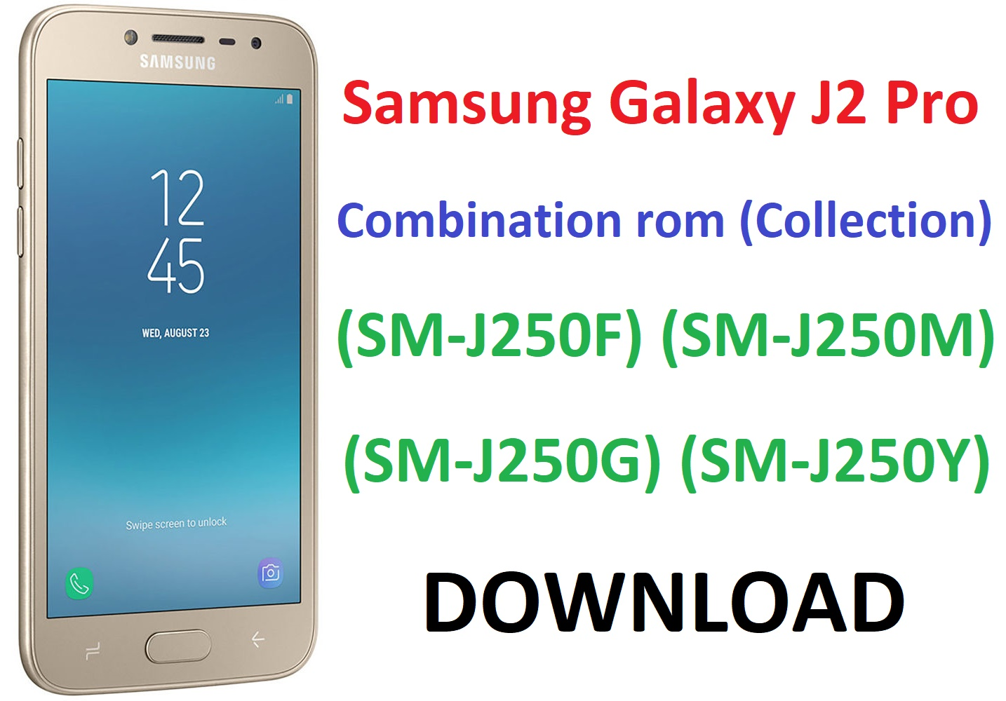 DOWNLOAD Samsung Galaxy J2 Pro Combination rom (Collection