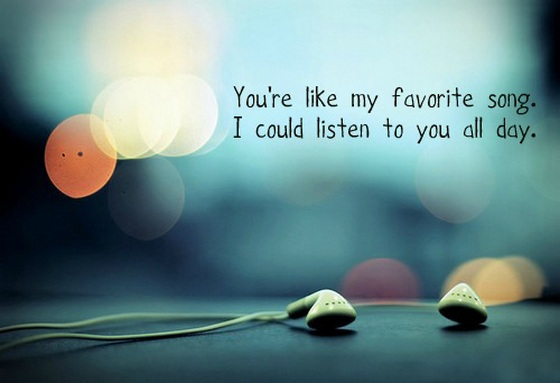 You are like my favorite song I could listen to you all day Online - allday quotes