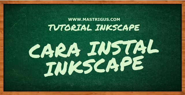 Cara Instal Inkscape