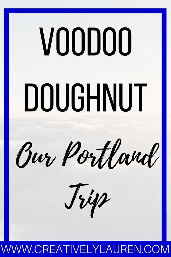 VooDoo Doughnut: Our Portland Trip