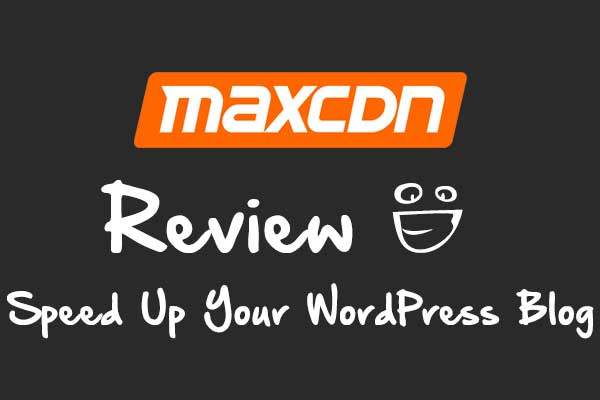 MaxCDN Review – Speed Up Your WordPress Blog : AwardWinningBlog