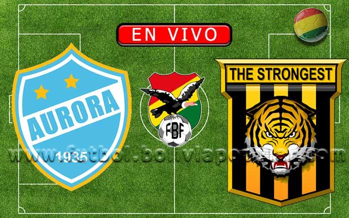 【En Vivo】Aurora vs. The Strongest - Torneo Apertura 2020