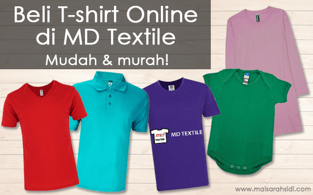 Mudahnya Beli T-shirt Harga Berpatutan di MD Textile!