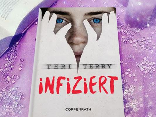 [REZENSION] Infiziert von Teri Terry