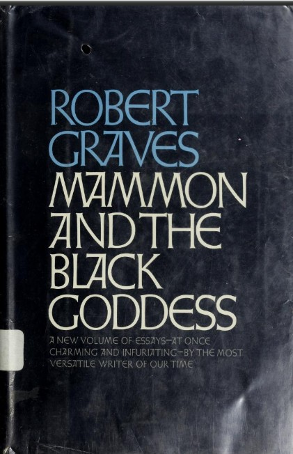 Mammon and The Black Goddess de Robert Graves