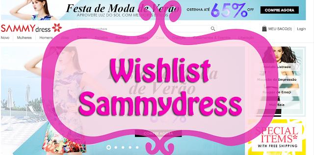 Wishlist, Sammydress, Roupas, baratas