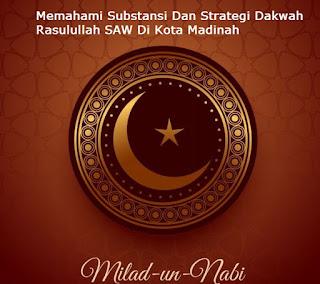 Memahami Substansi Dan Strategi Dakwah Rasulullah SAW Di Kota Madinah