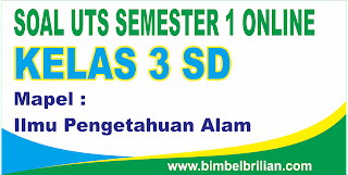 Soal UTS IPA Online Kelas 3 ( Tiga ) SD Semester 1 ( Ganjil ) - Langsung Ada Nilainya