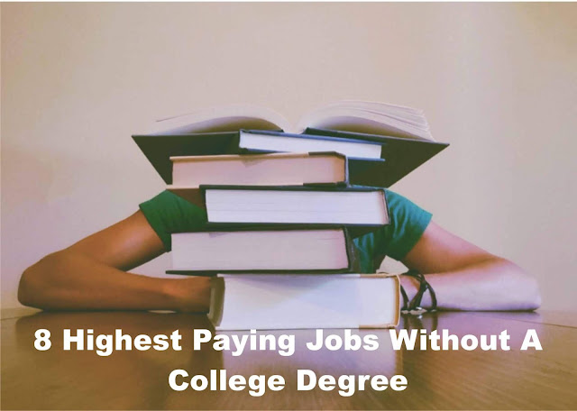 8 Highest Paying Jobs Without A College Degree