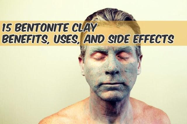 Top 15, Manfaat Bentonite Clay, Penggunaan dan Efek Samping
