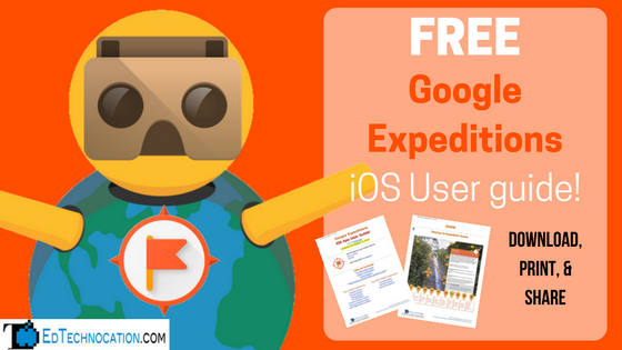FREE #GoogleExpeditions #iOS User Guide by @EdTechnocation #GoogleEDU #iPadEd