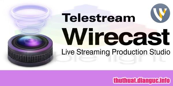 Download Telestream Wirecast Pro 11.1.0 Full Cr@ck – Phần mềm live stream tốt nhất