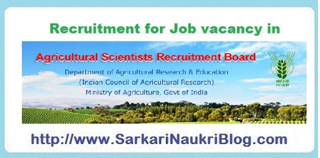 Sarkari Naukri Recruitment by  Agricultural Scientist Recruitment Board ASRB for ICAR