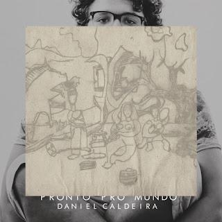"""""""PRONTO PRO MUNDO"""" - DANIEL CALDEIRA - DIÁLOGOS SOBRE O SER"""