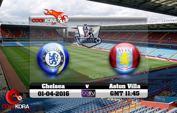 مشاهدة مباراة أستون فيلا وتشيلسي اليوم 2-4-2016 في الدوري الإنجليزي