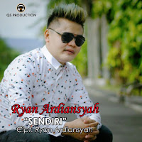 Lirik Lagu Ryan Ardiansyah Sendiri