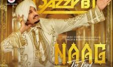 Naag The Third new single punjabi song Naag The Third Best Punjabi single album Naag The Third, 2017 week