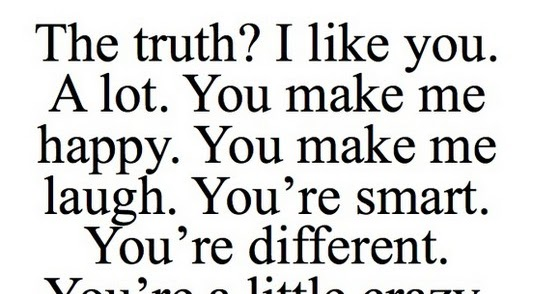 The Truth I Like You A Lot You Make Me Happy.