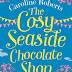 Review: The Cosy Seaside Chocolate Shop by Caroline Roberts (Blog Tour)