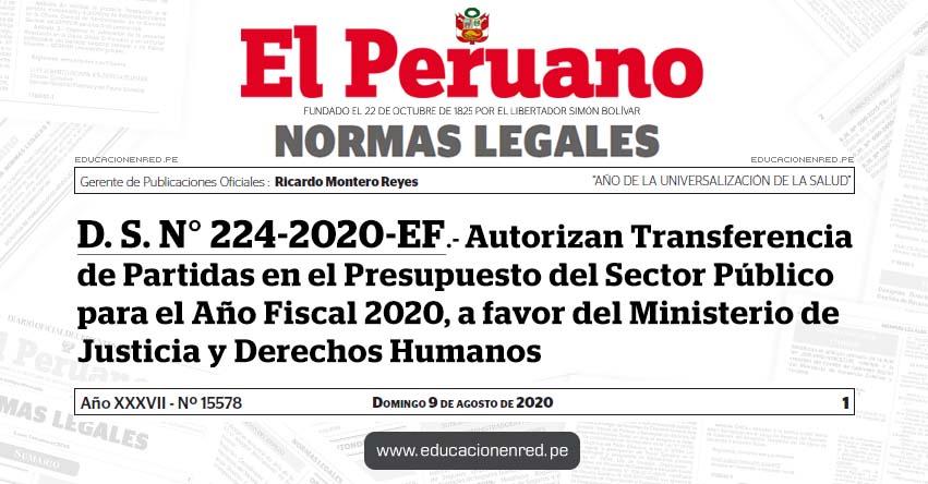 D. S. N° 224-2020-EF.- Autorizan Transferencia de Partidas en el Presupuesto del Sector Público para el Año Fiscal 2020, a favor del Ministerio de Justicia y Derechos Humanos