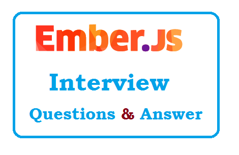 EmberJS Interview Questions and Answers