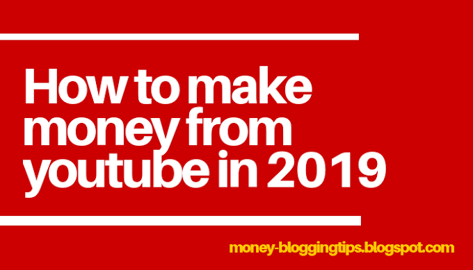 How to make money through YouTube step by step guide 2019