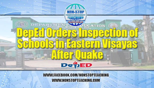 DepEd orders inspection of schools in Eastern Visayas after quake