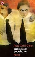 Couverture de Délicieuses pourritures, Joyce Carol Oates