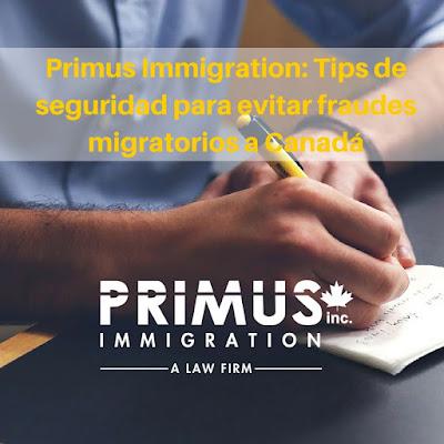 Primus Immigration: Tips de seguridad para evitar fraudes migratorios a Canadá