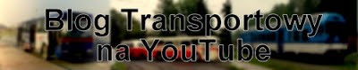 Blog Transportowy YouTube, kanał Lukaszwo - Transport Movies