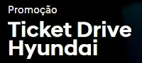 Promoção Ticket Drive Hyundai promocaohyundai.com.br