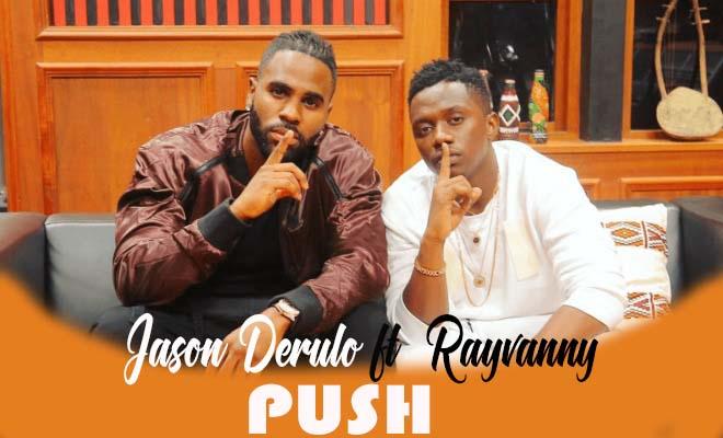 AUDIO   Jason Derulo Ft  Rayvanny - PUSH   Download - DJ Mwanga