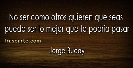 Jorge Bucay - citas para la vida