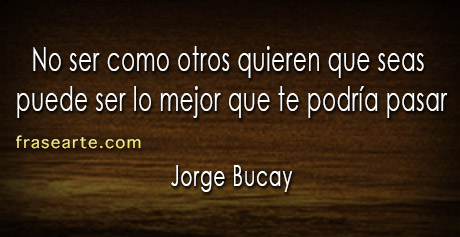 Jorge Bucay – citas para la vida