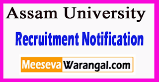 Assam University Recruitment Notification 2017 Last Date 05-07-2017