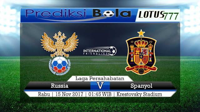 Lotus777.com Prediksi Bola Jalan Terbaik Laga Persahabatan Rusia Vs Spanyol 15 November 2017