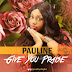 DOWNLOAD Music: Pauline - I Give You Praise