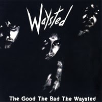 [1985] - The Good The Bad The Waysted