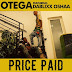 Otega Ft. Dablixx – Price Paid EP