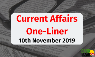 Current Affairs One-Liner: 10th November 2019