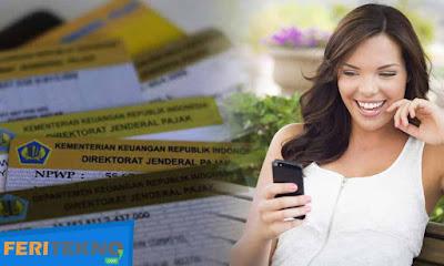Cara Membuat NPWP dengan Praktis Secara Online Nih Cara Membuat NPWP Secara Online dengan Praktis Bisa Lewat PC atau HP