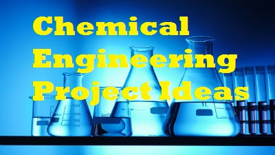 Major Projects For Chemical Engineering Students 2017