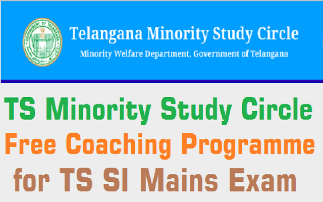 TS Minority Study Circle,Free Coaching,SI Mains Exam