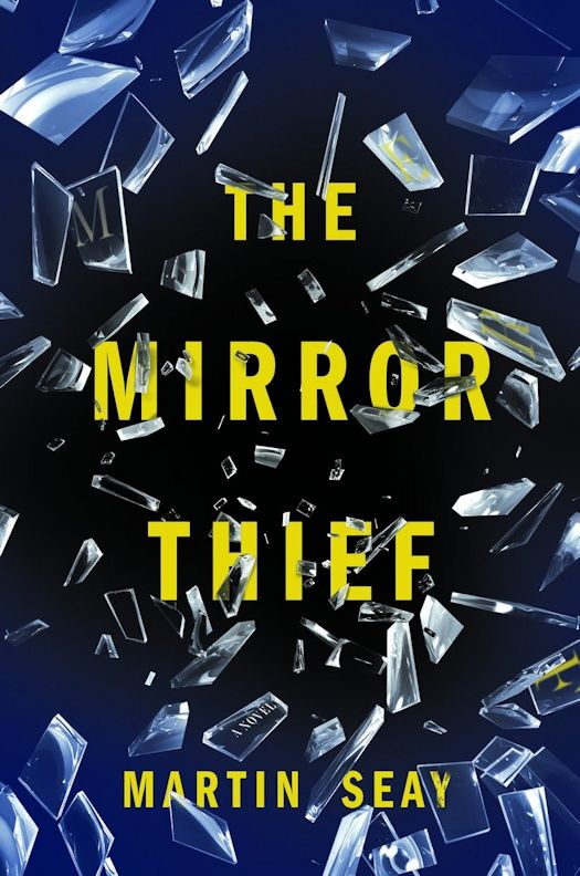 2016 Debut Author Challenge - The Mirror Thief by Martin Seay