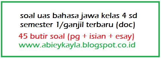 Soal Bahasa Jawa UAS Semester 1 Kelas 4 SD MI